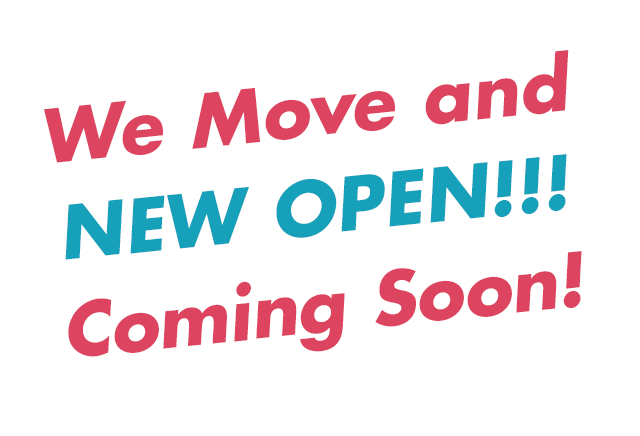 We Move and NEW OPEN! Coming soon!